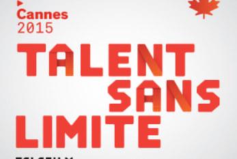 Talent tout court à Cannes avec Téléfilm Canada