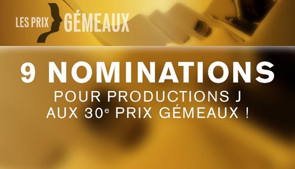 9 nominations aux Gémeaux pour Productions J