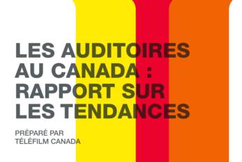 Téléfilm Canada, rapport sur les tendances des auditoires