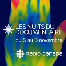 LES NUITS DU DOCUMENTAIRE – Radio-Canada célèbre les productions d'ici
