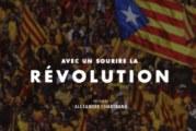 Avec un sourire, la révolution – Alexandre Chartrand tourne à Barcelone