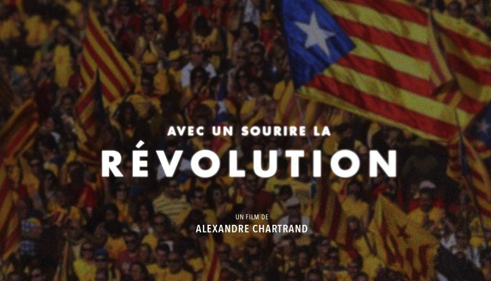 Avec un sourire, la révolution - Alexandre Chartrand tourne à Barcelone