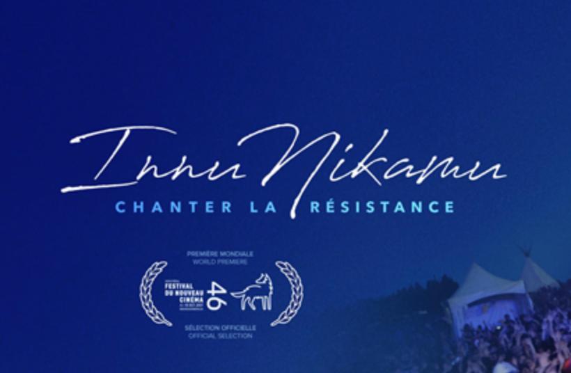 INNU NIKAMU : CHANTER LA RÉSISTANCE, un film de Kevin Bacon Hervieux