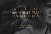 Grande première québécoise de La petite fille qui aimait trop les allumettes de Simon Lavoie