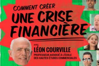 ONF – Lancement de «Comment créer une crise financière»