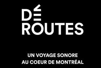 L'ONF et l'UQAM proposent « Déroutes, un voyage sonore au cœur de Montréal»