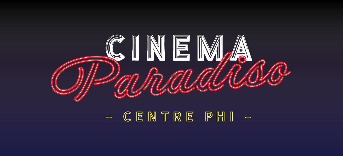 Cinéma Paradiso : des événements cinéma du 28 janvier au 2 février au Centre PHI