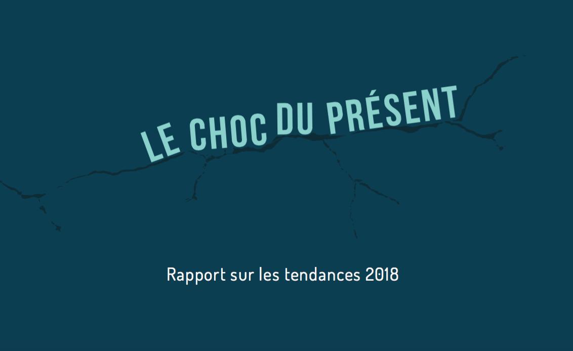 FMC Veille  - Rapport de tendances 2018 « Le choc du présent »