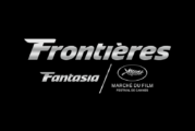 APPEL À PROJETS: Frontières@Fantasia & Cannes' Buyers Showcase 2018