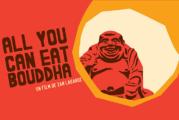 ALL YOU CAN EAT BOUDDHA de Ian Lagarde à l'affiche dès le 16 février 2018