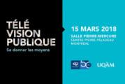 Télé-Québec et l'UQAM présentent le colloque Télévision publique : se donner les moyens