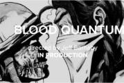 Prospector Films annonce le début du tournage du film BLOOD QUANTUM