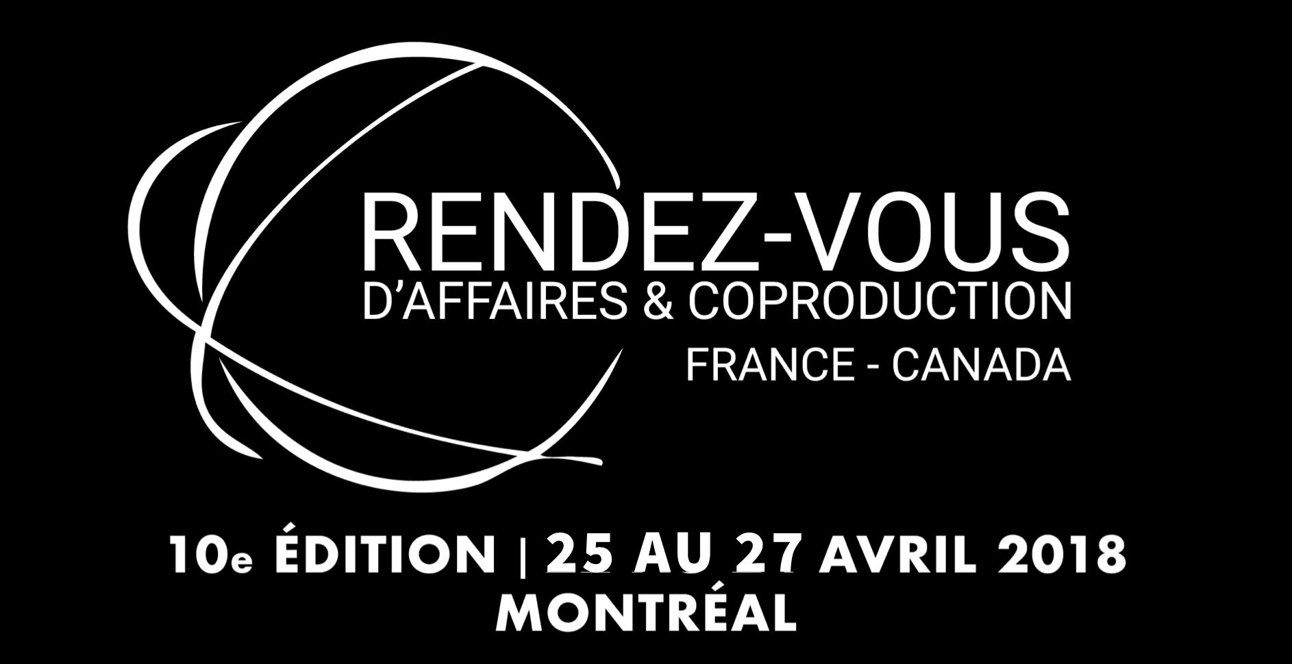 LANCEMENT - 10e édition des Rendez-vous d'affaires et de coproduction France-Canada