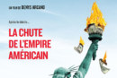 LA CHUTE DE L'EMPIRE AMÉRICAIN, àl'affiche le jeudi 28 juin 2018