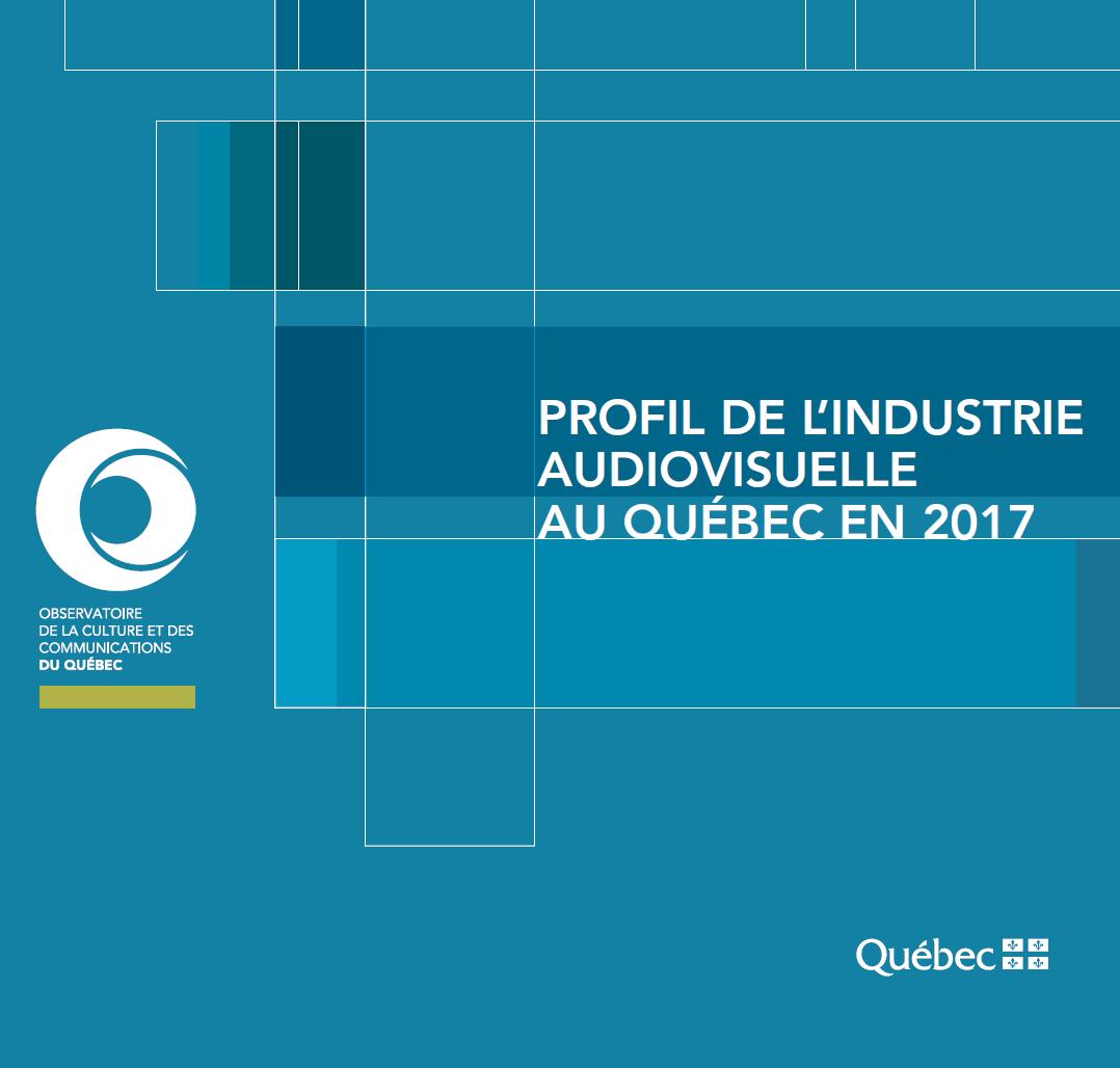 OCCQ : Profil de l'industrie audiovisuelle au Québec en 2017