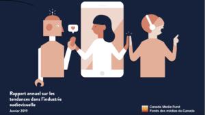 L'instabilité mène à d'autres manières d'envisager la création, la diffusion et la consommation de contenus, selon le Rapport sur les tendances 2019 du FMC