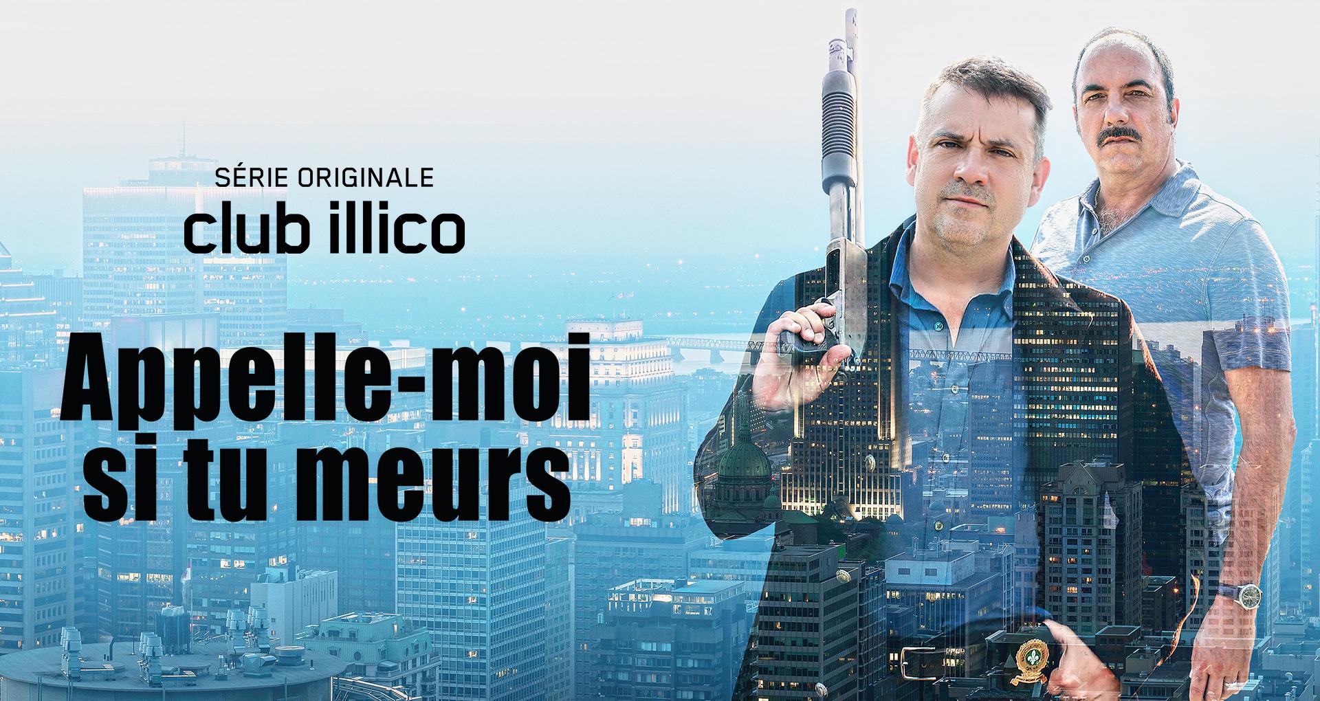 Club illico - APPELLE-MOI SI TU MEURS  - Une autre série originale millionnaire !