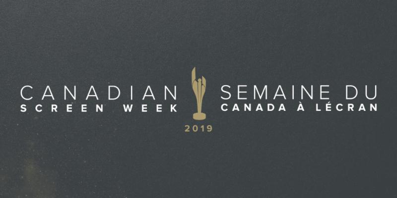 La semaine du Canada à l'écran : célébrer le talent des artistes et des artisans de partout au pays!