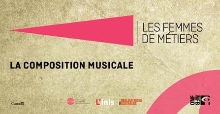 ONF - « Les femmes de métiers » le 15 avril sur le thème de la composition musicale - Série de discussions publiques- Gratuit