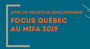 SODEC – Appel de projets pour Focus Québec au Mifa 2019 le jeudi 13 juin 2019