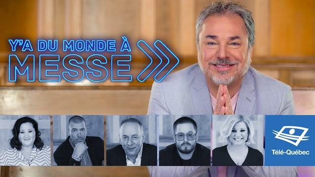 Télé-Québec - Ce vendredi 14 juin  2019 à Y'a du monde à messe