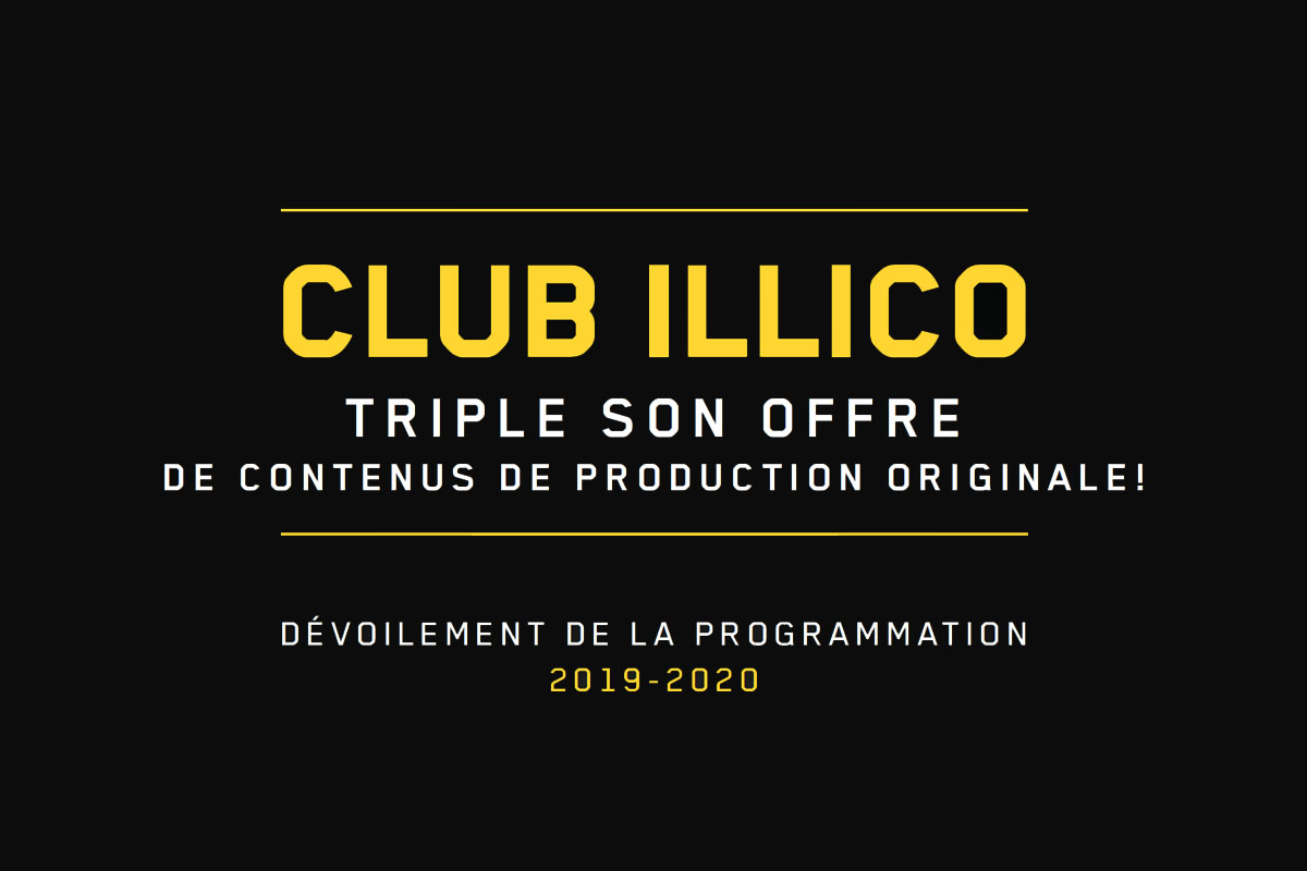 CLUB ILLICO 2019-2020 | Club illico triple son offre de contenus de production originale!