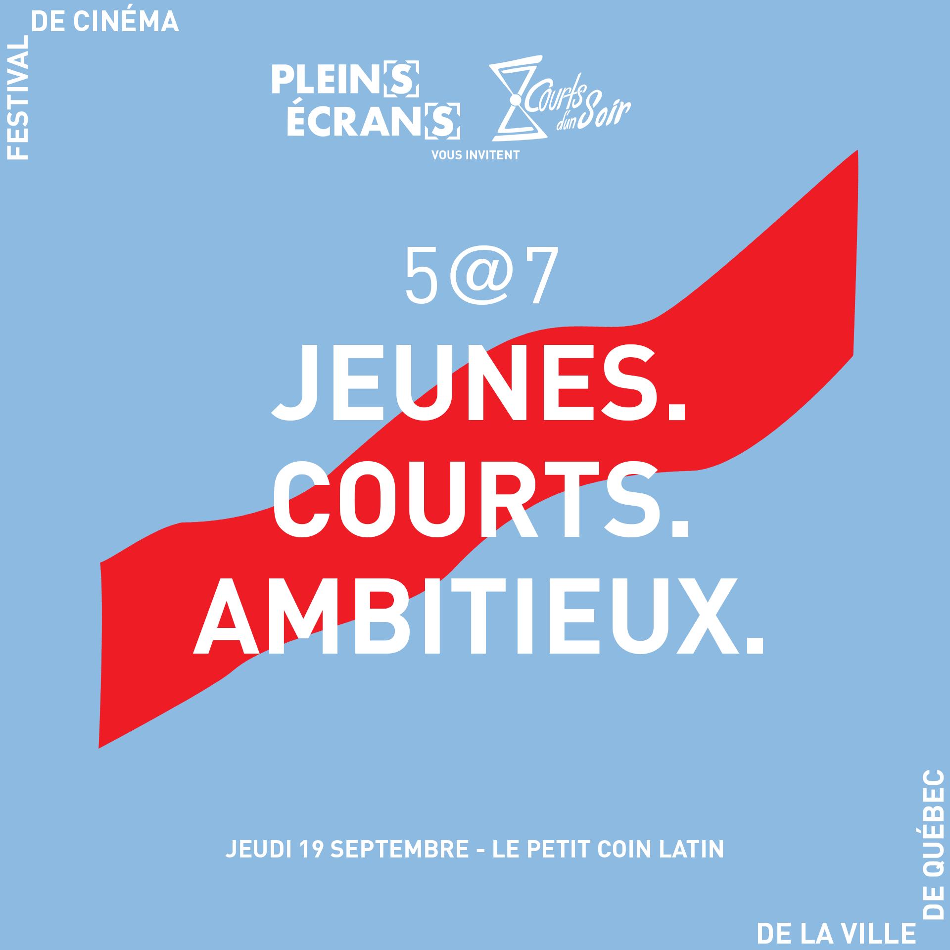 5 à 7 de Plein(s) Écran(s) et Courts d'un soir au Festival de cinéma de Québec 2019