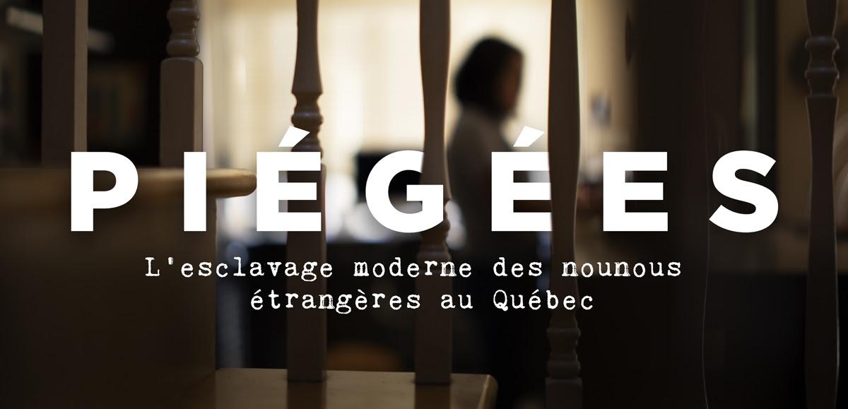 Club illico - Piégées : l'esclavage moderne des nounous étrangères au Québec, réalisé par le Bureau d'enquête