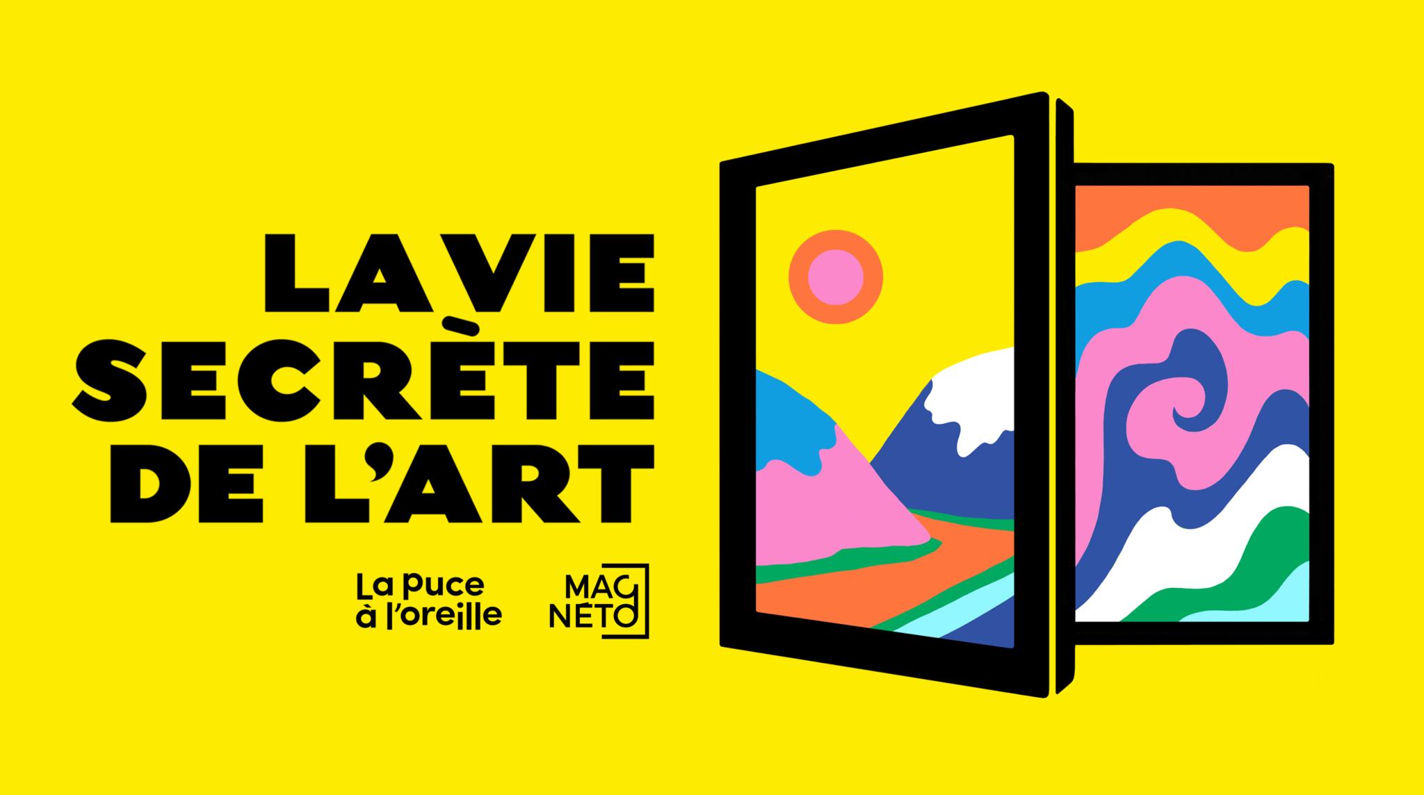 Lancement de la série balado « LA VIE SECRÈTE DE L'ART », une nouvelle initiative adressée aux jeunes publics