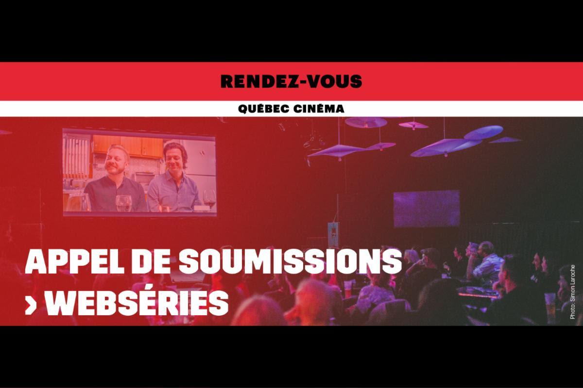 Appel de soumissions webséries pour Les Rendez-vous Québec Cinéma