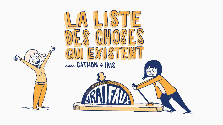 La websérie « LA LISTE DES CHOSES QUI EXISTENT », réalisée par Cathon, Iris Boudreau et Francis Papillon sur ONF.ca