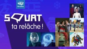 SQUAT ta relâche à Télé-Québec dès le 28 février 2020