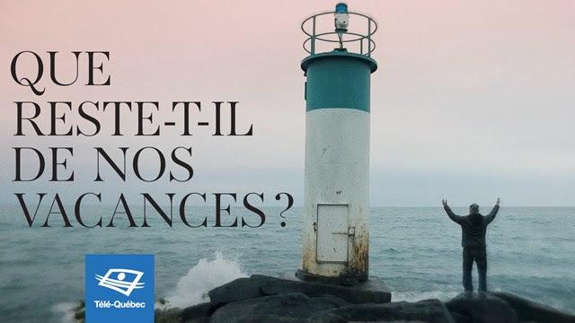 Télé-Québec -  Les vacances : luxe ou nécessité? les 9 et 11 mars 2020