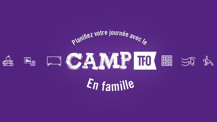 L'éducation se poursuit avec le Camp TFO en famille