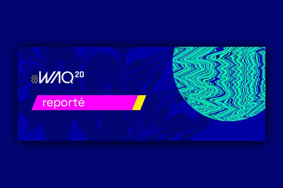 COVID-19 : le WAQ reporté en 2021