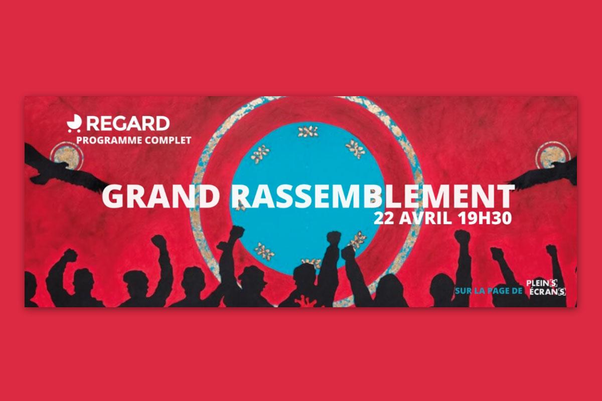 REGARD | Le Grand rassemblement, ce soir 19h30 en direct sur Facebook