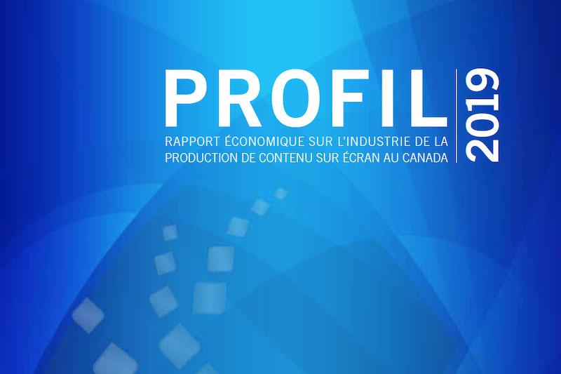 Profil 2019 : Rapport économique sur l'industrie de la production de contenu sur écran au Canada