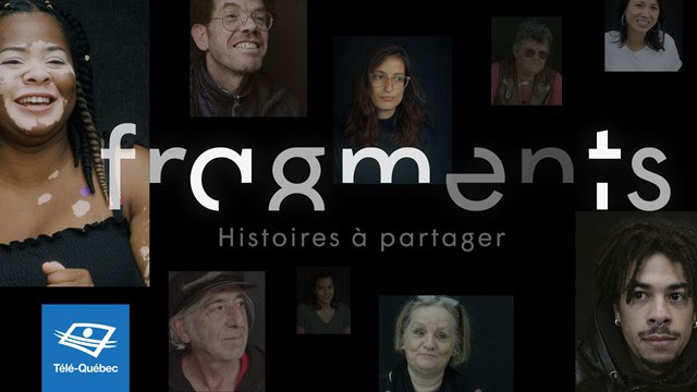 Fragments, histoires à partager sur telequebec.tv