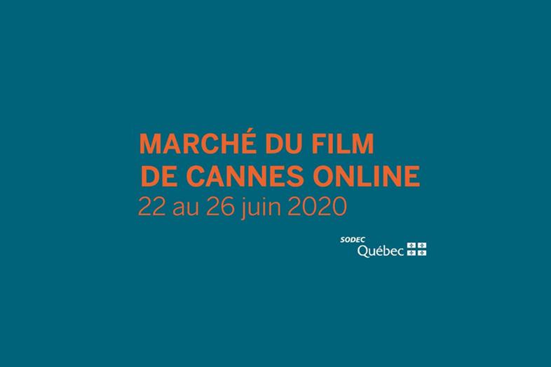 La SODEC vous transmet l'appel d'inscriptions du Pavillon Québec créatif au Marché du Film de Cannes Online