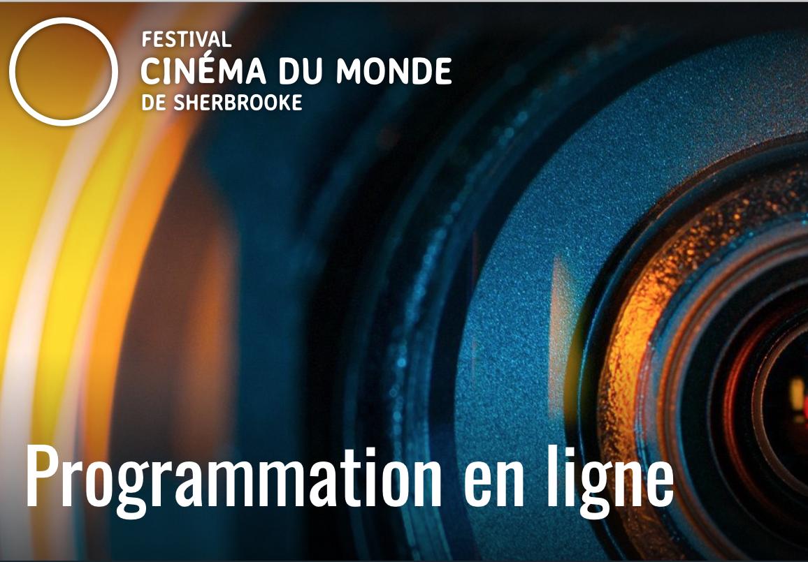 Le Festival cinéma du monde de Sherbrooke opère un virage numérique et offre à partir d'aujourd'hui une édition spéciale en ligne de 10 longs métrages gratuits
