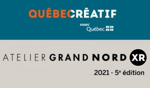 SODEC – Appel de projets pour l'Atelier Grand Nord XR 2021