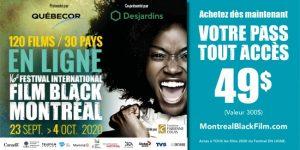 Achetez votre PASS! Le FESTIVAL INTL DU FILM BLACK DE MONTRÉAL arrive à grands pas EN LIGNE