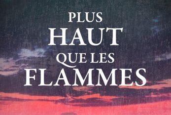 ONF - «Plus haut que les flammes » de Monique LeBlanc projeté pour la première fois sur grand écran à Québec au FCVQ et à Montréal au FIL !