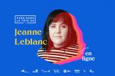 Vues dans la tête de… – Jeanne Leblanc dévoile sa carte blanche