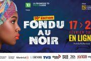 10e Festival Fondu au Noir: Lilian Thuram, Sarahmée, Boucar Diouf, Rhodnie Désir, Dawn Tyler Watson, Lorraine Kalssen, Senaya, Rebecca Jean...