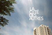 Diffusion du documentaire « La Cité des Autres » le 27 février 2021 sur ICI Radio-Canada Télé