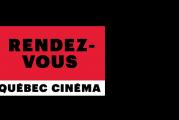 La 39e édition des RENDEZ-VOUS QUÉBEC CINÉMA | VOTRE CINÉMA S'ENNUIE SANS VOUS!