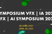 Le SYMPOSIUM VFX | IA 2021 présente la programmation complète de son évènement en ligne du 28 avril 2021