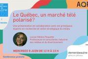 Au prochain rendez-vous de l'AQPM, « Québec, un marché télé polarisé? » mercredi le 9 juin 2021
