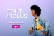 TOUTINCLUS, à visionnerdès le 11 juin 2021sur les ondes d'ICITÉLÉet surICITOU.TV
